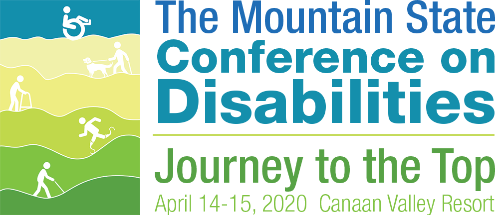 The Mountain State Conference on Disabilities Journey to the Top April 14-15, 2020 Canaan Valley Resort